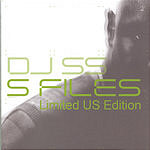 DJ SS S Files (Limited US Edition)