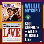 Willie Mitchell Soul Serenade: Willie Mitchell Live