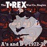Marc Bolan The T. Rex Wax Co. Singles A's & B's, 1972-77