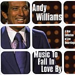 Andy Williams Music To Fall In Love By