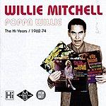 Willie Mitchell Poppa Willie: The Hi Years (1962-74)