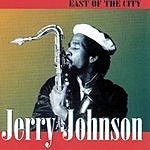 Jerry Johnson East Of The City