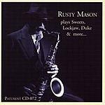 Rusty Mason Plays Sweets, Lockjaw, Duke, & More...