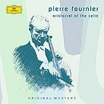 Pierre Fournier Pierre Fournier: Aristocrat Of The Cello