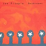 Joe Pisipia Daydreams
