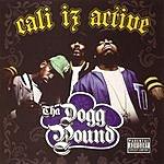 Tha Dogg Pound Cali Iz Active (Parental Advisory)