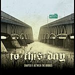 To This Day Chapter 1: Between The Bridges