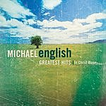 Michael English Greatest Hits: In Christ Alone