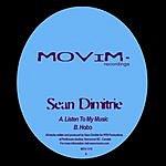 Sean Dimitrie Listen To My Music/Hobo