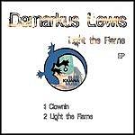 Demarkus Lewis Light The Flame/Clownin