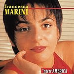 Francesca Marini 'Nterr' America