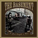 The Basement I Just Caught A Face (3 Track Single)