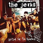 The Jerks Waiting For The Breakdown