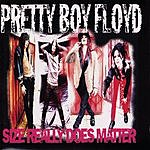 Pretty Boy Floyd Size Really Does Matter