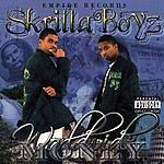 Skrilla Boyz Worldwide Money (Parental Advisory)