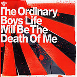 The Ordinary Boys Life Will Be The Death Of Me/A Place In The Sun
