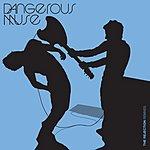Dangerous Muse The Rejection (Remixes) (Maxi-Single)