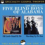 The Original Five Blind Boys Of Alabama Oh Lord, Stand By Me/Marching Up To Zion