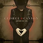 George Canyon Somebody Wrote Love