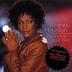 Whitney Houston Dance Vault Mixes: My Love Is Your Love