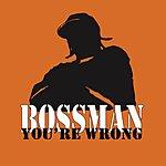 Bossman You're Wrong (Edited) (Single)
