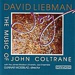 Dave Liebman Joy: The Music Of John Coltrane