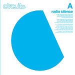 Circuits Radio Silence (2-Track Single)