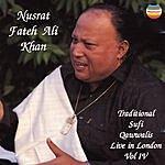 Ustad Nusrat Fateh Ali Khan Traditional Sufi Qawwalis - Live In London, Vol.4