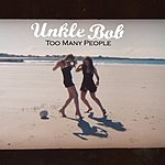 Unkle Bob Too Many People (Single)
