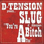 D-Tension You're A Bitch Too (8-Track Maxi-Single)