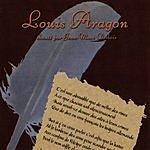 Louis Aragon Louis Aragon Chanté Par Jean - Marc Desbois