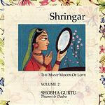 Shobha Gurtu Shringar: The Many Moods of Love, Vol.2