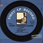 Pandit Shiv Kumar Sharma First LP Record: Collector's Edition