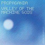 Propaganda Valley Of The Machine Gods (4-Track Maxi-Single)