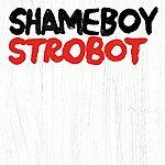 Shameboy Strobot (3-Track Maxi-Single)