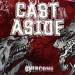 Cast Aside Overcome