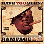Rampage Have You Seen? (Parental Advisory)