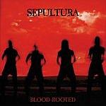 Sepultura Blood Rooted (Parental Advisory)