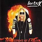 Ian Erix Confessions Of A Killer (Single)