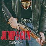 Jump The Gun Second Shot