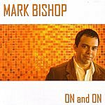 Mark Bishop On And On