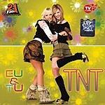 TNT Eu & Tu (Me & You)