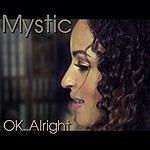 Mystic OK...Alright (Parental Advisory) (2-Track Single)