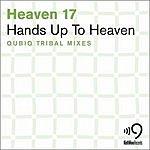 Heaven 17 Hands Up To Heaven (Qubiq Tribal Mixes) (2-Track Single)