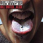 Kill Switch... Klick Milkin' It For All It's Worth: The Best Of Kill Switch… Klick