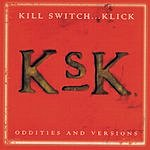 Kill Switch... Klick Oddities And Versions
