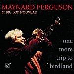 Maynard Ferguson One More Trip To Birdland