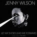 Jenny Wilson Let My Shoes Lead Me Forward (3 Track Maxi-Single)