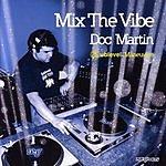 Doc Martin Mix The Vibe: Sublevel Maneuvers