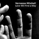Vernessa Mitchell Love Will Find A Way (7-Track Maxi-Single)
